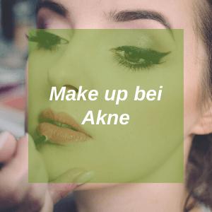 Make up bei Akne